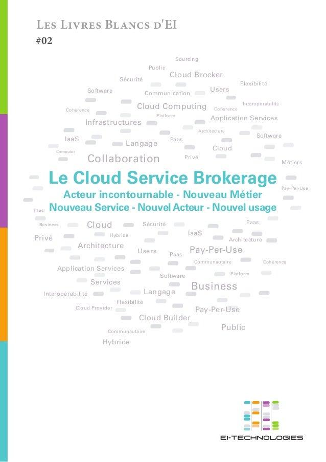 Les Livres Blancs d'EI  #02  Sourcing  Public  Sécurité Software  Cloud Brocker  Communication  Cloud Computing  Cohérence...