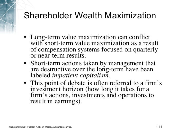 maximization of shareholders wealth The essential difference between the maximization of profits and the maximization of wealth is that the profits focus is on short-term earnings , while the wealth focus is on increasing the overall value of the business entity over time.