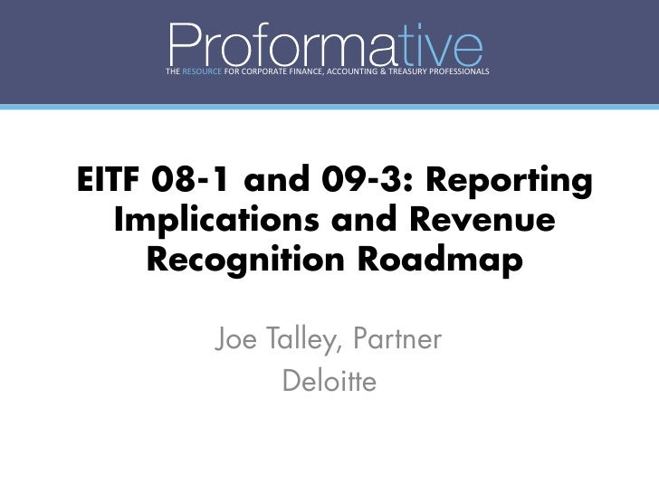 EITF 081 and 093 Reporting Implications and Revenue Recognition Ro – Reporting Roadmap