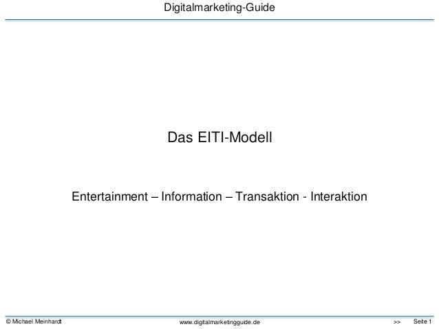 © Michael Meinhardt Seite 1>> Digitalmarketing-Guide www.digitalmarketingguide.de Das EITI-Modell Entertainment – Informat...