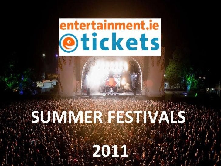 SUMMER FESTIVALS  2011