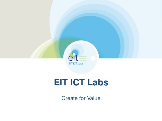 EIT ICT Labs Create for Value