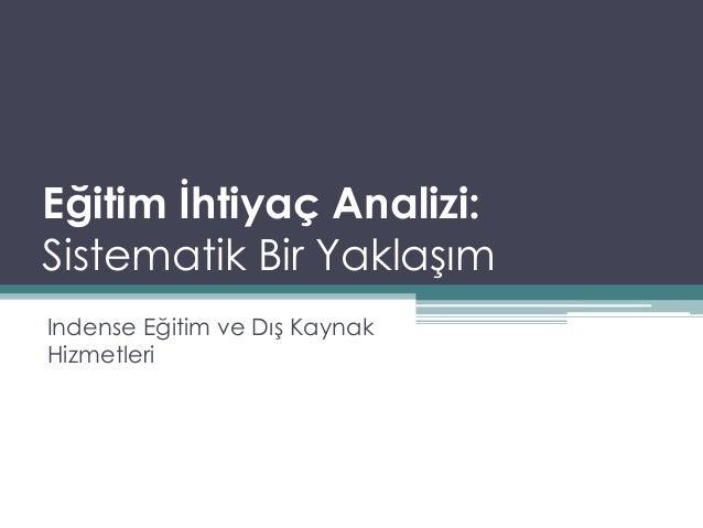 Eğitim İhtiyaç Analizi: Sistematik Bir Yaklaşım Indense Eğitim ve Dış Kaynak Hizmetleri