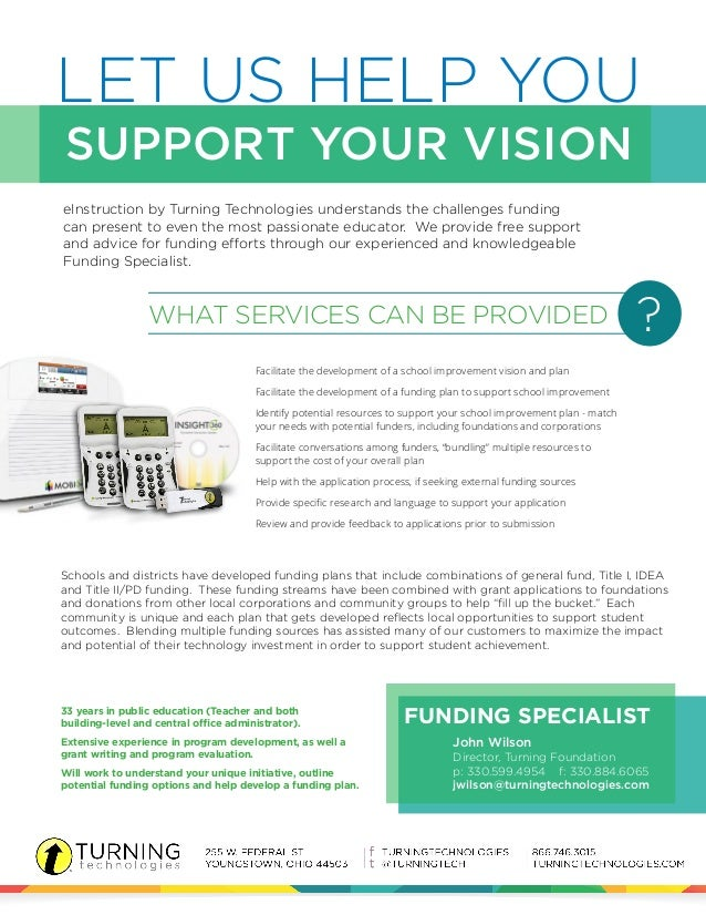 LET US HELP YOU  SUPPORT YOUR VISION  eInstruction by Turning Technologies understands the challenges funding  can present...