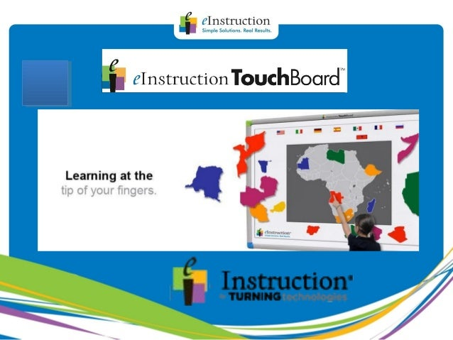 Touchboard from einstruction by turning technologies.