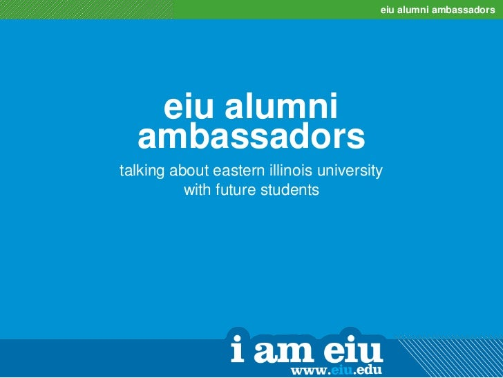 eiu alumni ambassadors<br />eiu alumni ambassadors<br />talking about eastern illinois university <br />with future studen...