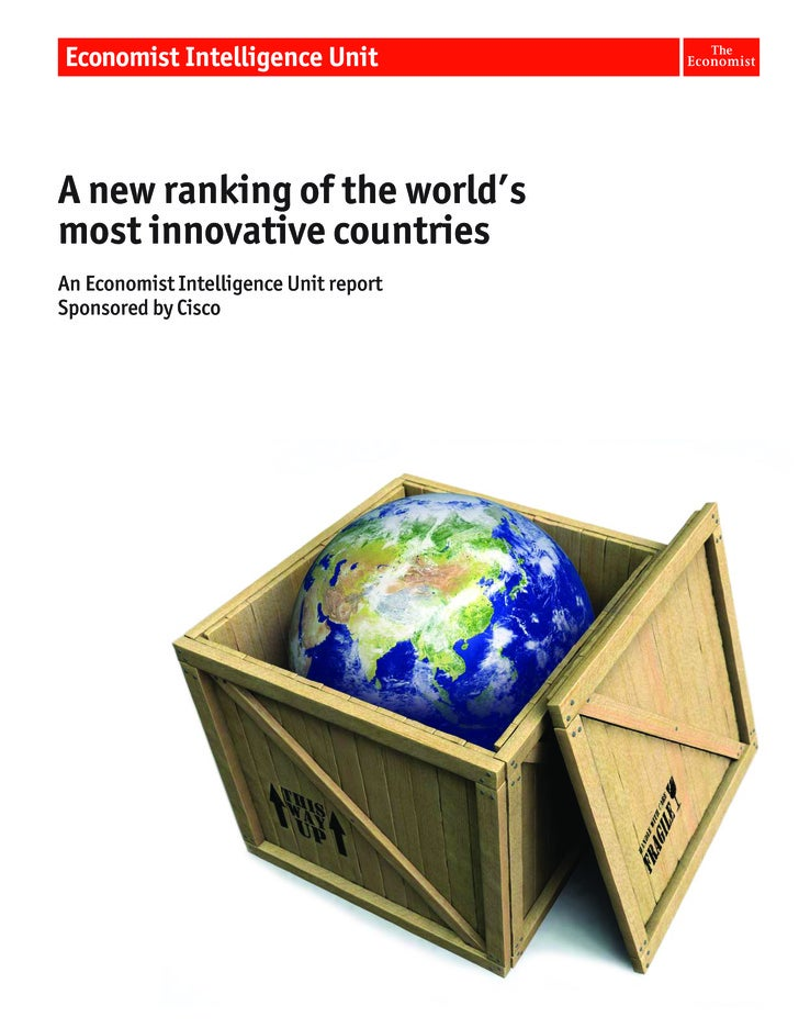 A new ranking of the world's most innovative countries An Economist Intelligence Unit report Sponsored by Cisco