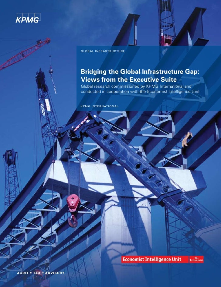 GloBal inFraStrUCtUre     Bridging the Global Infrastructure Gap: Views from the Executive Suite Global research commissio...