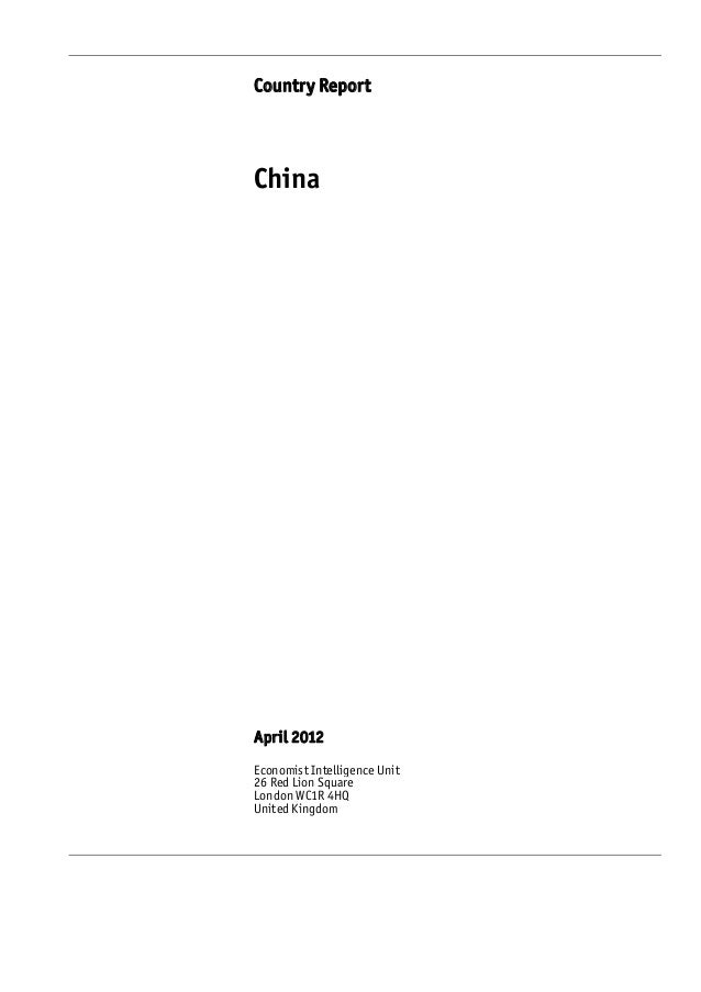 Country ReportChinaApril 2012Economist Intelligence Unit26 Red Lion SquareLondon WC1R 4HQUnited Kingdom