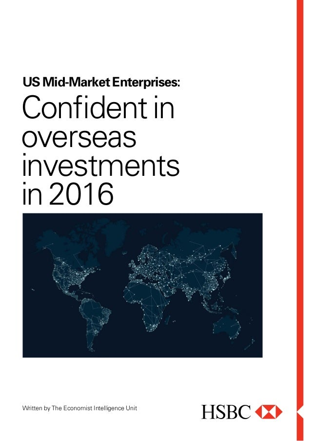 Written by The Economist Intelligence Unit USMid-MarketEnterprises: Confidentin overseas investments in2016