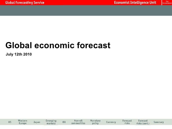 Global economic forecast July 12th 2010