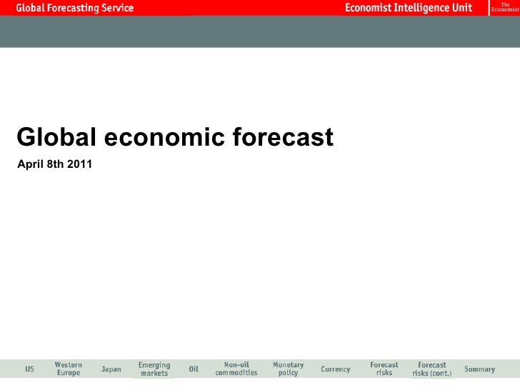 Global economic forecast April 8th 2011