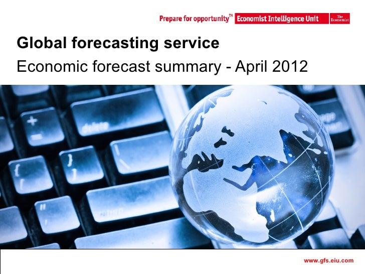 Global forecasting serviceEconomic forecast summary - April 2012                  Master Template              1          ...