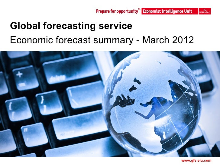 Global forecasting serviceEconomic forecast summary - March 2012                 Master Template              1           ...