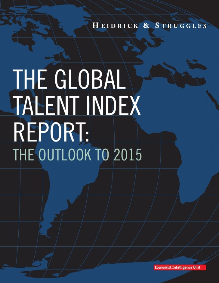 THE GLOBALTALENT INDEXREPORT:THE OUTLOOK TO 2015