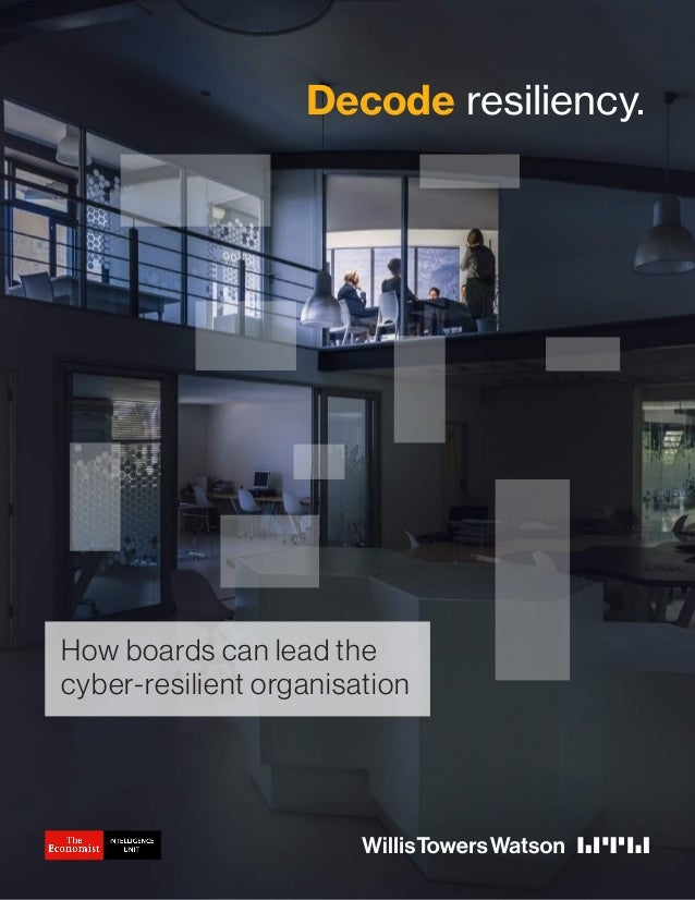 How boards can lead the cyber-resilient organisation Decode resiliency.
