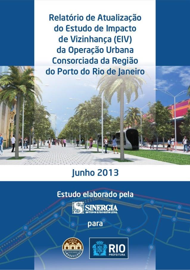 Relatório de Atualização do Estudo de Impacto de Vizinhança (EIV) da Operação Urbana Consorciada da Região do Porto do Rio...