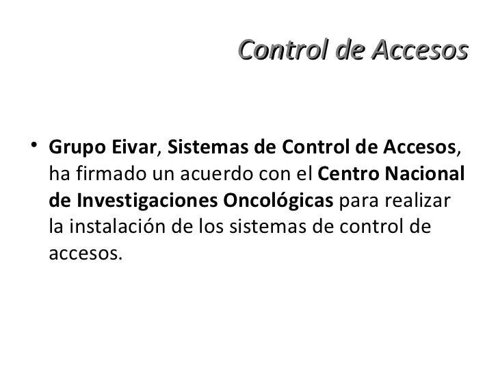 Grupo EIVAR, Sistemas Control de Accesos, firma un acuerdo con CNIO Slide 2