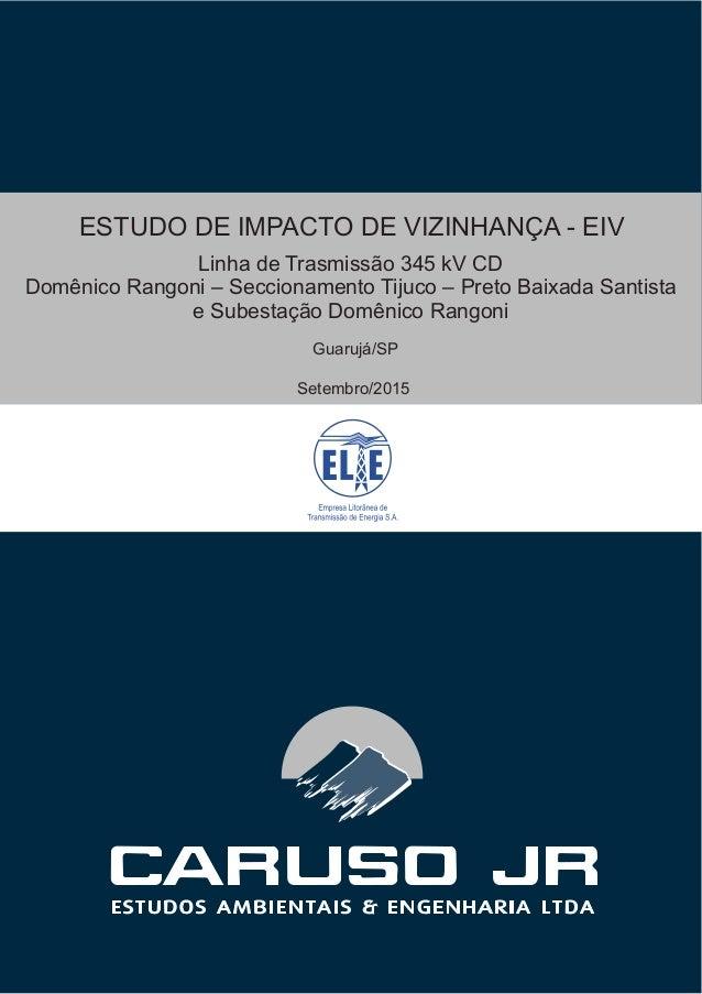 Linha de Trasmissão 345 kV CD Domênico Rangoni – Seccionamento Tijuco – Preto Baixada Santista e Subestação Domênico Rango...