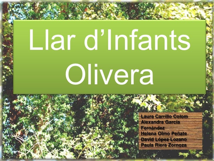 Llar d'Infants    Olivera          Laura Carrillo Colom          Alexandra García          Fernández          Helena Olmo ...