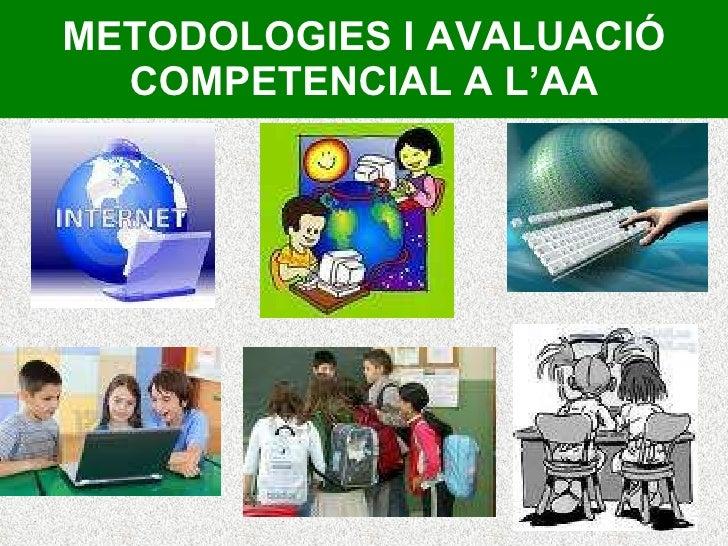 METODOLOGIES I AVALUACIÓ COMPETENCIAL A L'AA