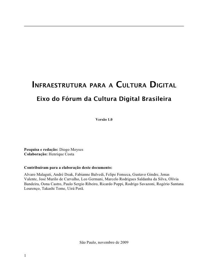 INFRAESTRUTURA                    PARA A          CULTURA DIGITAL        Eixo do Fórum da Cultura Digital Brasileira      ...