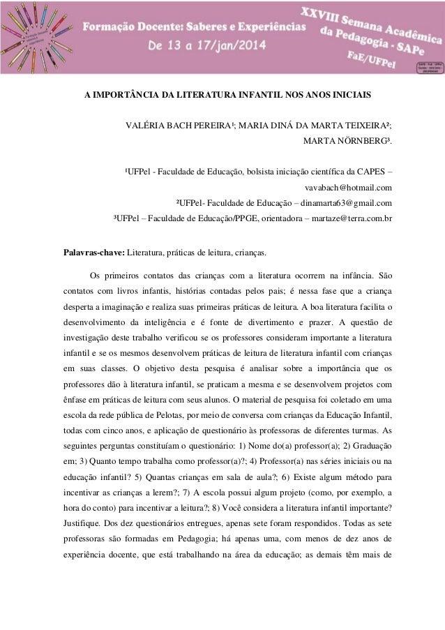 A IMPORTÂNCIA DA LITERATURA INFANTIL NOS ANOS INICIAIS  VALÉRIA BACH PEREIRA¹; MARIA DINÁ DA MARTA TEIXEIRA²; MARTA NÖRNBE...