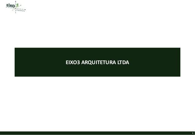 EIXO3 ARQUITETURA LTDA                         1