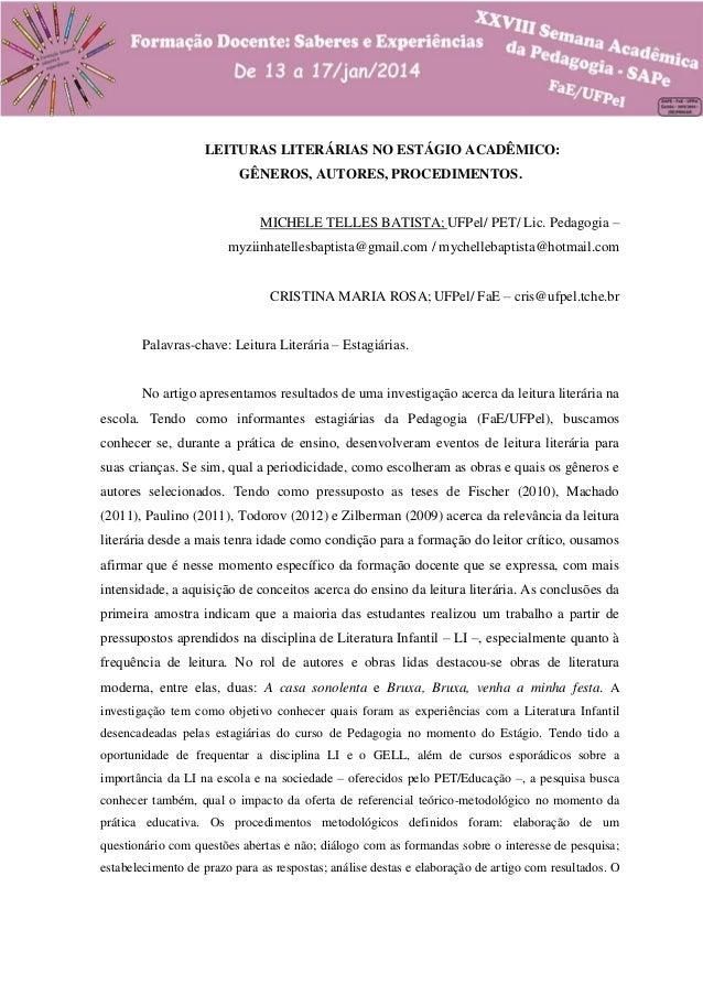 LEITURAS LITERÁRIAS NO ESTÁGIO ACADÊMICO: GÊNEROS, AUTORES, PROCEDIMENTOS. MICHELE TELLES BATISTA; UFPel/ PET/ Lic. Pedago...