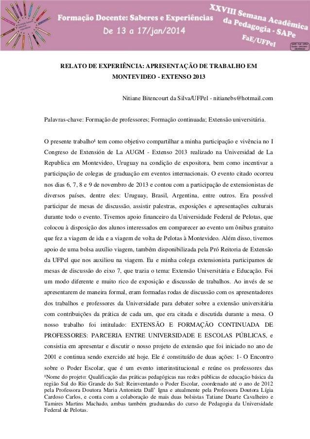 RELATO DE EXPERIÊNCIA: APRESENTAÇÃO DE TRABALHO EM MONTEVIDEO - EXTENSO 2013  Nitiane Bitencourt da Silva/UFPel - nitianeb...