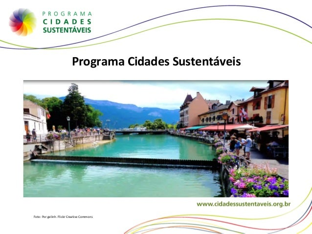 Programa Cidades Sustentáveis  Foto: Por gelinh. Flickr Creative Commons