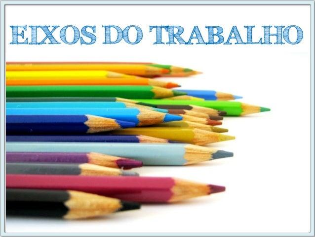 EIXOS DO TRABALHO