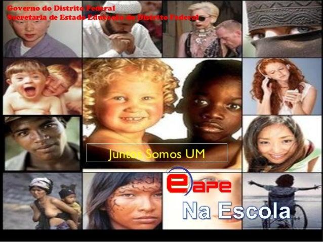 Governo do Distrito Federal Secretaria de Estado Educação do Distrito Federal  Juntos Somos UM