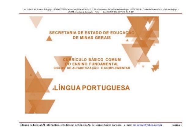 Lara Luisa S. G. Franco- Pedagoga – UNIMONTES/Orientadora Educacional - E. E. Zico Mendonça /Pós- Graduada em Inglês – FIN...