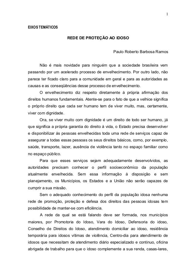 EIXOS TEMÁTICOS  REDE DE PROTEÇÃO AO IDOSO  1  Paulo Roberto Barbosa Ramos  Não é mais novidade para ninguém que a socieda...