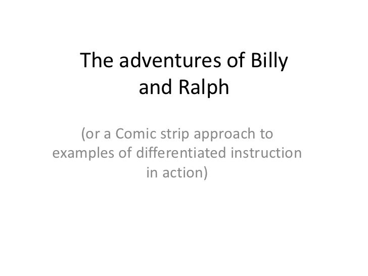 The adventures of Billy          and Ralph   (or a Comic strip approach toexamples of differentiated instruction          ...