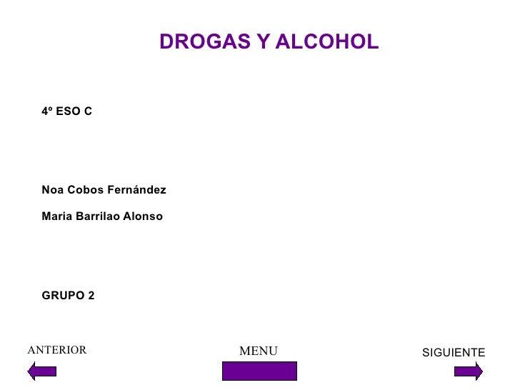 DROGAS Y ALCOHOL 4º ESO C Noa Cobos Fernández Maria Barrilao Alonso GRUPO 2