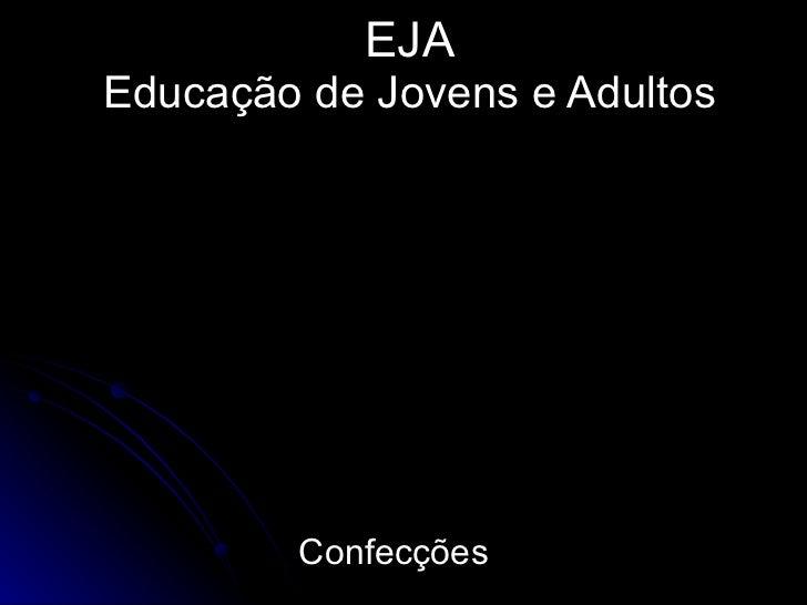 EJA Educação de Jovens e Adultos Confecções