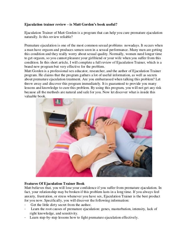 Ejaculation trainer review – is Matt Gorden's book useful?  Ejaculation Trainer of Matt Gorden is a program that can help ...