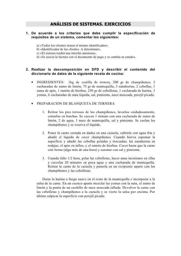 ANÁLISIS DE SISTEMAS. EJERCICIOS1. De acuerdo a los criterios que debe cumplir la especificación de   requisitos de un sis...