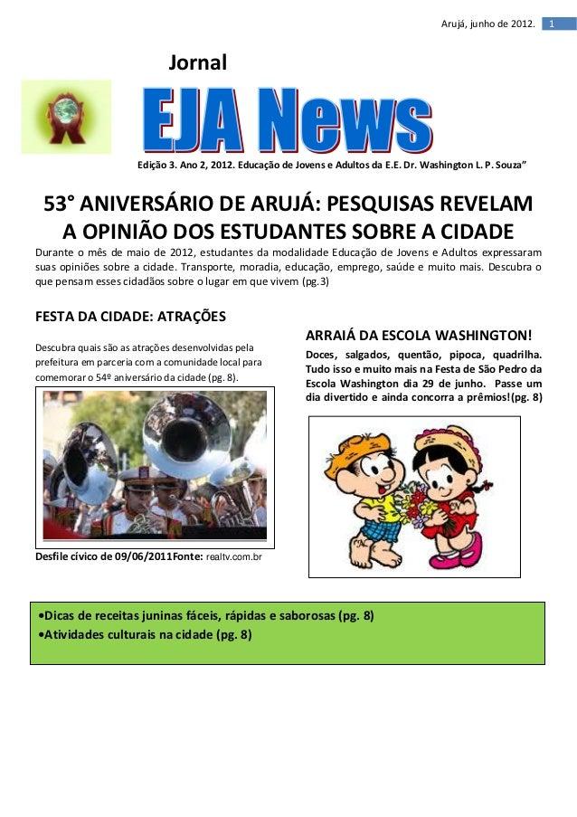 Arujá, junho de 2012.   1                               Jornal                        Edição 3. Ano 2, 2012. Educação de J...