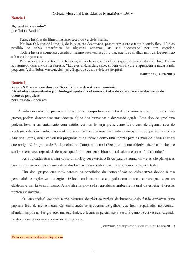 Colégio Municipal Luis Eduardo Magalhães – EJA V  Notícia 1  Ih, qual é o caminho?  por Talita Bedinelli  Parece história ...