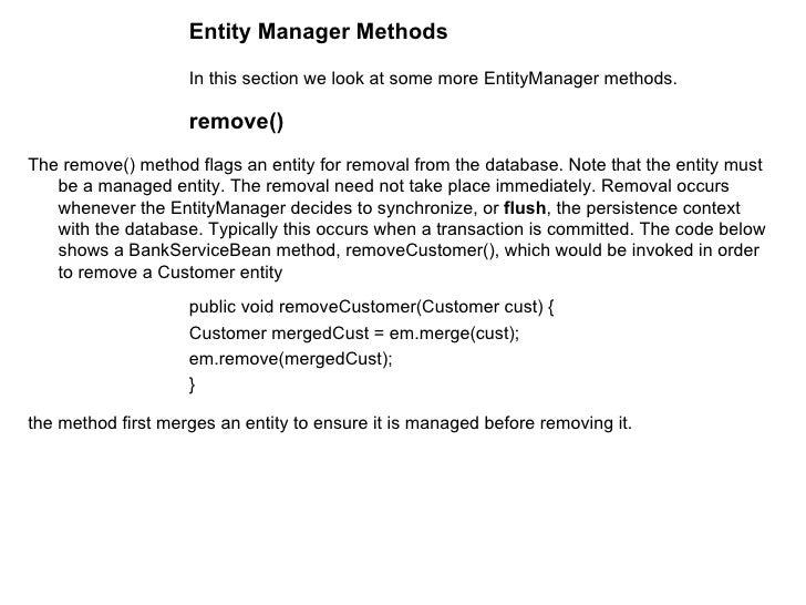 <ul><ul><ul><ul><ul><li>Entity Manager Methods </li></ul></ul></ul></ul></ul><ul><ul><ul><ul><ul><li>In this section we lo...