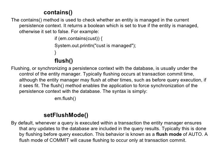 <ul><ul><ul><ul><li>contains() </li></ul></ul></ul></ul><ul><li>The contains() method is used to check whether an entity i...