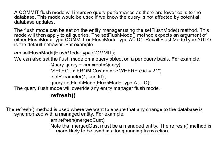 <ul><li>A COMMIT flush mode will improve query performance as there are fewer calls to the database. This mode would be us...