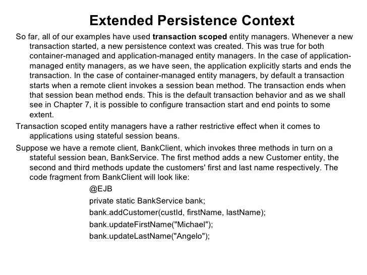 <ul><ul><ul><ul><ul><li>Extended Persistence Context </li></ul></ul></ul></ul></ul><ul><li>So far, all of our examples hav...