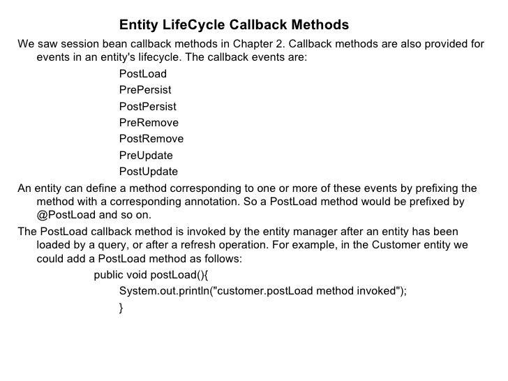 <ul><ul><ul><ul><ul><li>Entity LifeCycle Callback Methods </li></ul></ul></ul></ul></ul><ul><li>We saw session bean callba...