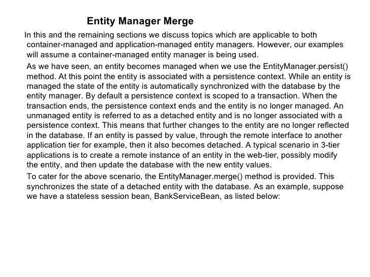 <ul><ul><ul><ul><ul><li>Entity Manager Merge </li></ul></ul></ul></ul></ul><ul><li>In this and the remaining sections we d...