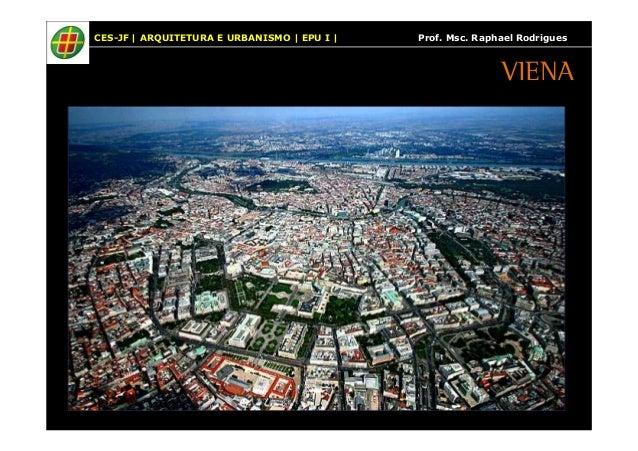 CES-JF | ARQUITETURA E URBANISMO | EPU I | Prof. Msc. Raphael Rodrigues  VIENA