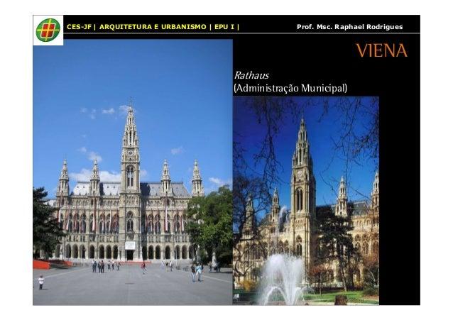CES-JF | ARQUITETURA E URBANISMO | EPU I | Prof. Msc. Raphael Rodrigues  Rathaus  (Administração Municipal)  VIENA